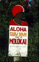 Photo - Molokai, Hawaii - Aloha! Slow down. This is Molokai
